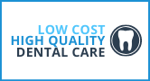 Low Cost, High Quality Dental Care