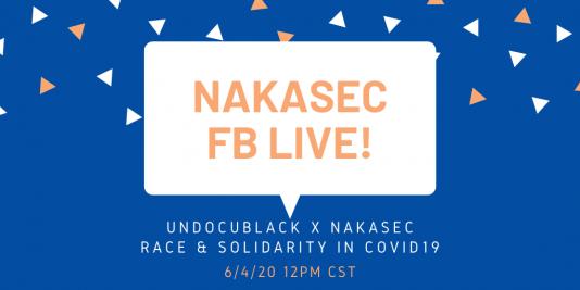 NAKASEC VA Live! UndocuBlack x NAKASEC Race & Solidarity in COVID-19 on 6/4/20 12PM CST