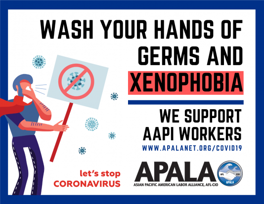Wash Your Hands of Germs and Xenophobia: Let's Stop Coronavirus. We Support AAPI Workers